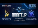 Amateur Series Round of 64: TopSpecnaz (P) vs Likemybutton (T)