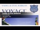 Yahel Eyal Barkan Voyage