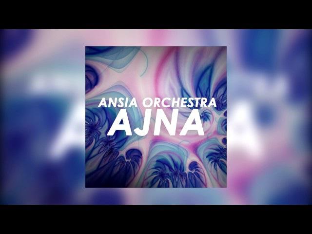 Ansia Orchestra - Ajna