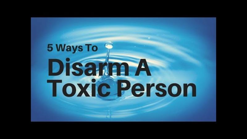 5 Ways To Disarm Toxic People/5 Formas de desarmar a una persona tóxica (subtítulos en español)