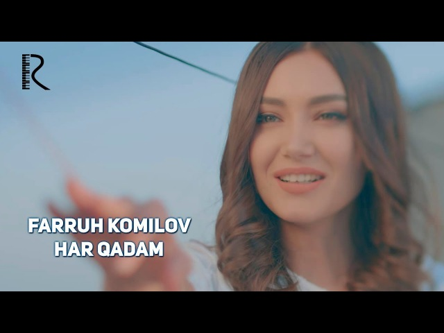 Farruh Komilov - Har qadam | Фаррух Комилов - Хар кадам