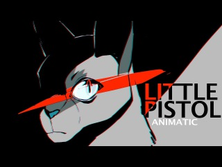 Bluestar's Little Pistol Animatic + Patreon Shoutout!