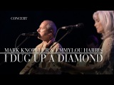 Mark Knopfler &amp Emmylou Harris - I Dug Up A Diamond (Real Live Roadrunning) OFFICIAL