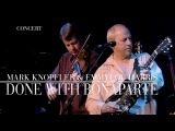 Mark Knopfler &amp Emmylou Harris - Done With Bonaparte (Real Live Roadrunning) OFFICIAL