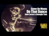 Jane Lucas &amp Georgia Tom - Come On Mama Do That Dance (by Alexander Tigana)
