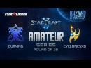 Amateur Series Round of 16: BuRning (T) vs CyclonesXD (P)