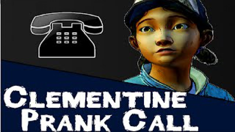 Clementine Calls for Help - The Walking Dead Prank Call