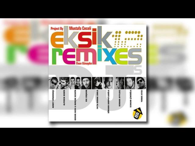 Mustafa Ceceli Elvan Günaydın - Eksik (Dj Alperen Demir Club Mix)
