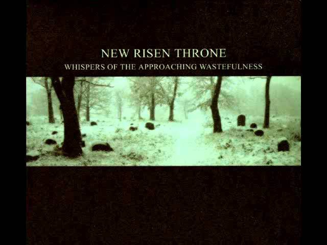 Whispers of the Approaching Wastefulness - New Risen Throne - Full Album