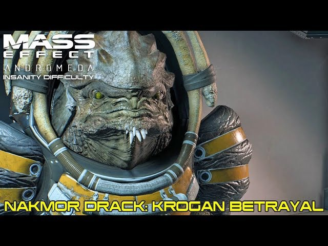 Mass Effect Andromeda - Allies and Relationships - Nakmor Drack: Krogan Betrayal - Insanity