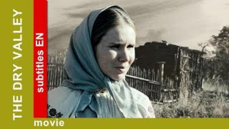 The Dry Valley. Russian Movie. Drama. English Subtitles. The Rock Films. StarMediaEN