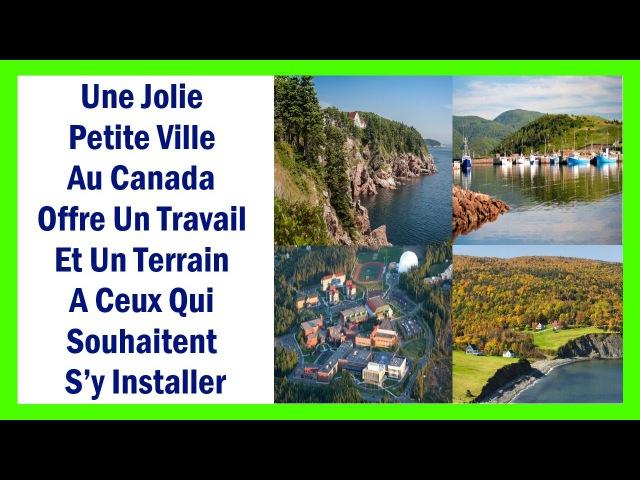 Service Canada Emploi : Une Jolie Petite Ville Au Canada Offre Un Travail Et Un Terrain Aux Immigrés