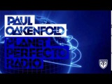 Paul Oakenfold - Planet Perfecto #244 (w Philip George Guest Mix)