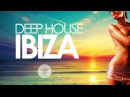 Deep House IBIZA   Sunset Mix