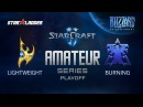 Amateur Series Playoff: Lightweight (P) vs BuRning (T)