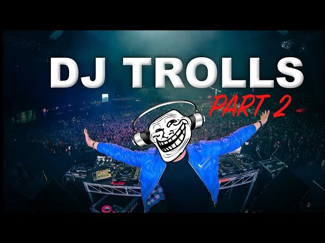 DJs that Trolled the Crowd Part 2