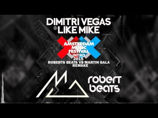 Dimitri Vegas & Like Mike DJ Mag 2015 Intro (Martin Gala vs Roberts Beats Reboot)