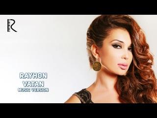 Rayhon - Vatan | Райхон - Ватан (music version)