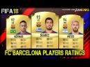 FIFA 18 | FC BARCELONA ALL PLAYERS RATINGS PREDICTION | FT. MESSI, SUAREZ,