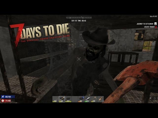 7 Days To Die Alpha 16 Experimental 6 День 10. Обыскиваем город. Злые собаки