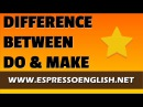 Difference between DO and MAKE Common English Expressions