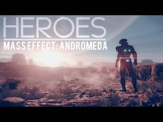 Heroes || Mass Effect: Andromeda | GMV
