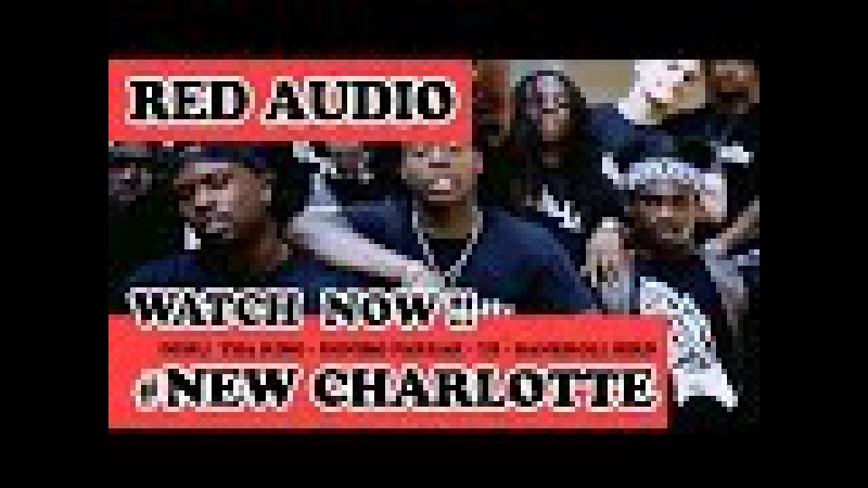 Duru Tha King - NewCharlotte - ft Deniro Farrar , Yung Bizzle , BankRoll Bird