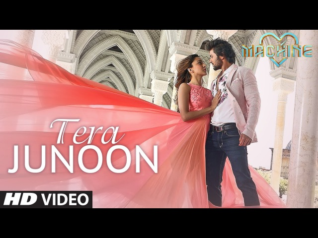 Tera Junoon Video Song | Machine | Jubin Nautiyal |Mustafa Kiara Advani |T-Series
