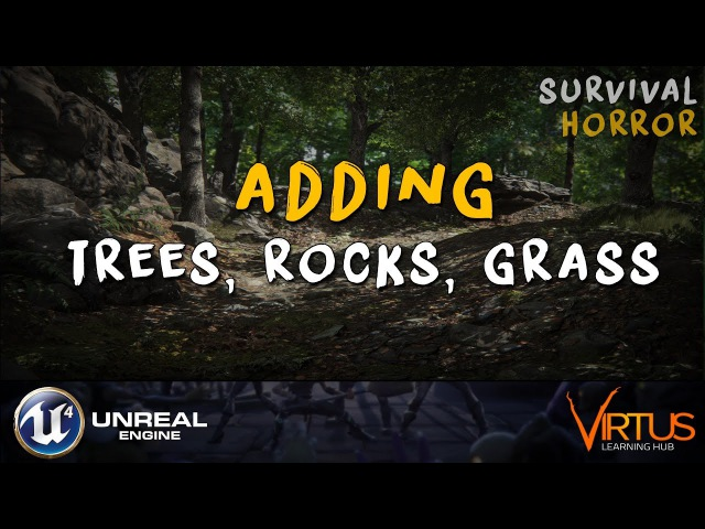 Adding Trees, Rocks Grass - 25 Creating A Survival Horror (Unreal Engine 4)