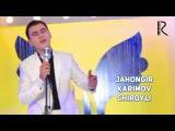 Jahongir Karimov - Chiroyli  Жахонгир Каримов - Чиройли