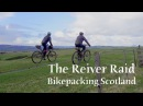The Reiver Raid - A bikepacking journey in the Ale Water Valley