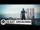 THE BEAST Kirya Kolesnikov