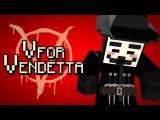 Minecraft Parody - V FOR VENDETTA! - (Minecraft Animation)