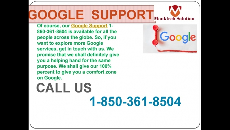 Can I blindly trust Google Support 1-850-361-8504?