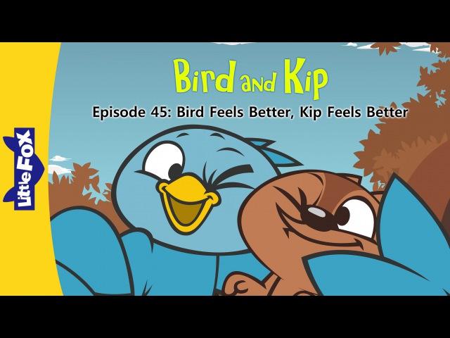 Bird and Kip 45: Bird Feels Better, Kip Feels Better | Level 2 | By Little Fox