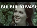 Bülbül Yuvası - Türk Filmi
