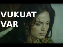 Vukuat Var - Türk Filmi