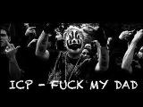 Insane Clown Posse (ICP) -- Fuck My Dad (Richard Bruce)