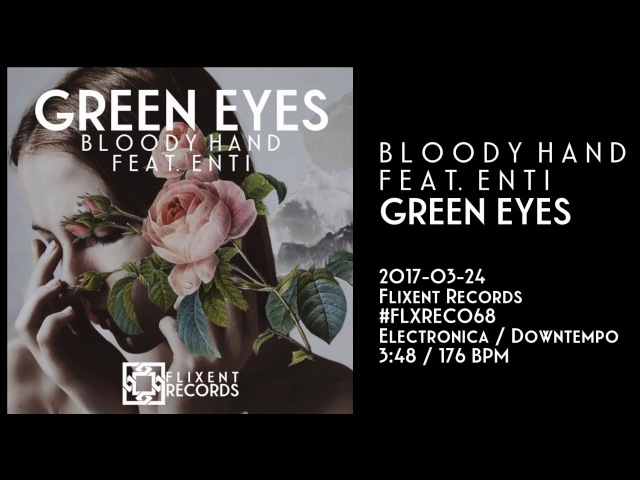 Bloody Hand feat. ENTI - Green Eyes (Original Mix) [Flixent Records]