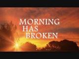 MORNING HAS BROKEN - Cat Stevens (Lyrics)