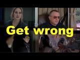 Английские фразы Get wrong (примеры из фильмов и сериалов)