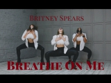 Britney Spears - BREATHE ON ME Heels choreography by ANNA R