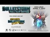 Релиз Bulletstorm: Full Clip Edition трейлер