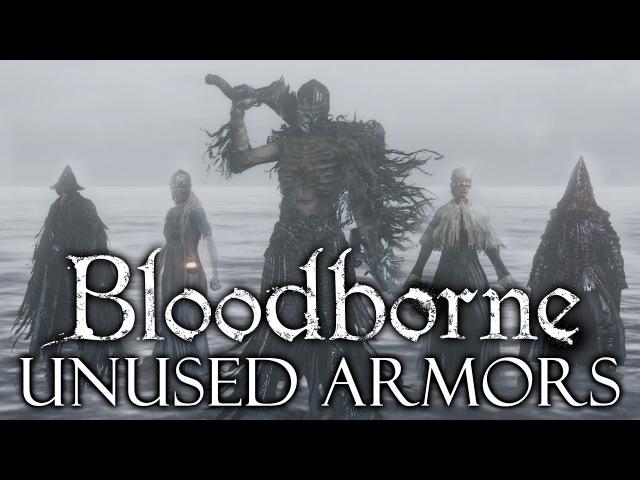Bloodborne Cut Unused Content ►REMOVED ARMOR SETS!