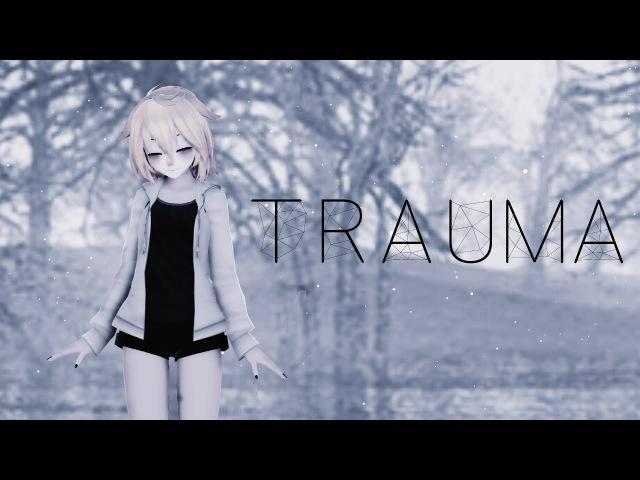 【MMD】Trauma