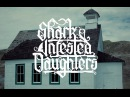 Shark Infested Daughters - Glass Kingdom Official Music Video