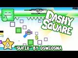 FEATURED LEVEL #7  Dashy Square 2.0
