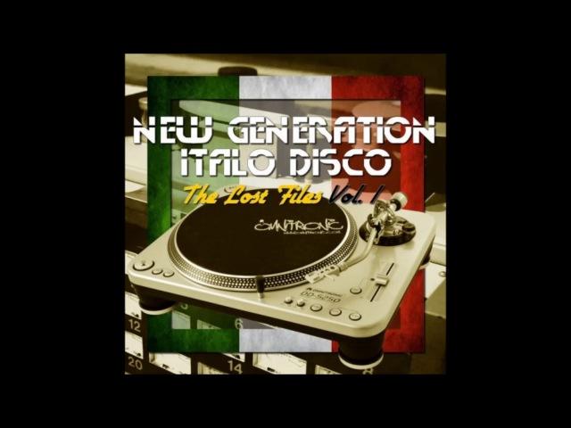 New Generation Italo Disco - The Lost Files Vol.1