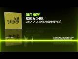 Rob &amp Chris - Uh La La La (Extended Preview)