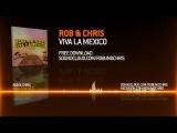Rob &amp Chris - Viva La Mexico HD (+free download)